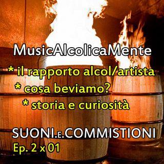Suoni e commistioni 2 x 01: MusicAlcolicaMente