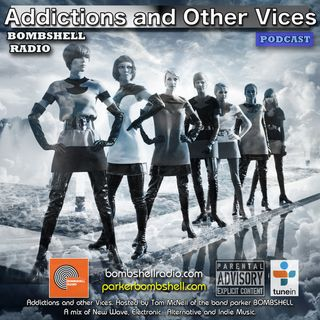 Addictions and Other Vices 308 - Bombshell Radio