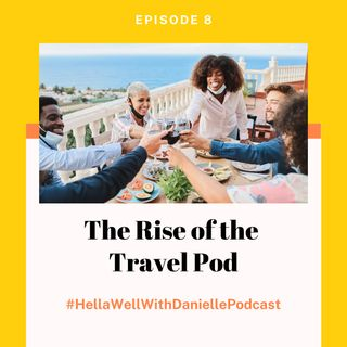 EP 8: Rise of The Travel Pod
