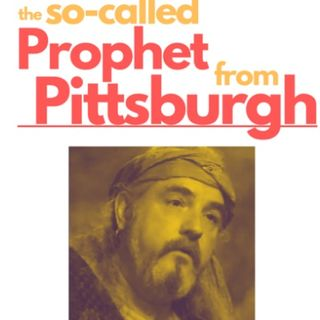 The So-Called Prophet from Pittsburgh
