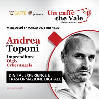 Andrea Toponi: Digital experience e trasformazione digitale