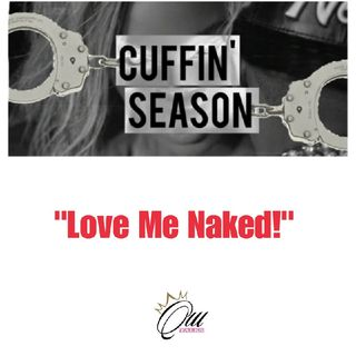 (S4E5) Cuffin Season: Love Me Naked!