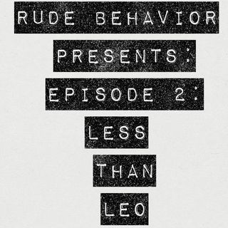 Episode 2: LESS THAN LEO