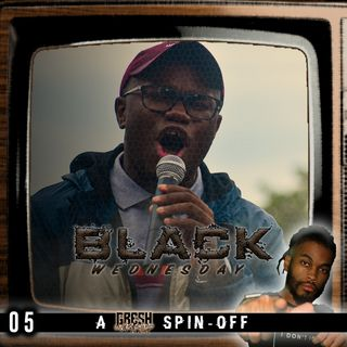 The World Continues To Change! | Black Wednesday 005 [Featuring Richard Gibbs, III]