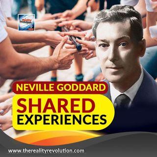 Neville Goddard Shared Experiences