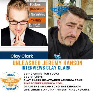 Unleashed Jeremy Hanson 8/31/21 RIVETING Clay Clark Interview - Clay Clark Re-Awaken America tour