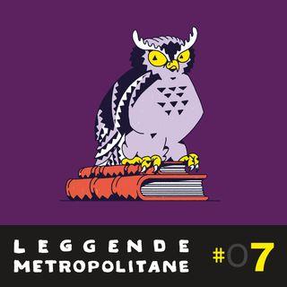 Leggende Metropolitane Universitarie | #07