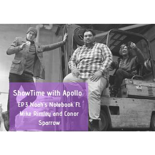Showtime with Apollo Eps 103_The Notebook
