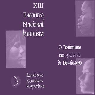 XIII Encontro Nacional Feminista - Eps. #2