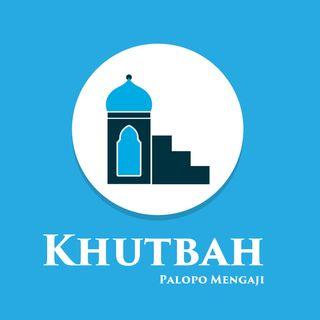 Khutbah Jum'at - Sikap Seorang Muslim dalam Menyikapi Kesalahan & Dosa (Ustadz Hilal)