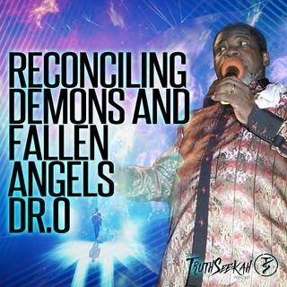 Dr.O | Reconciling Demons and Fallen Angels & Ancestral Communion | Adonijah O. Ogbonnaya