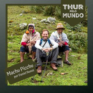 #Ep8 - Daniel Nunes: As histórias e tradições de Machu Picchu
