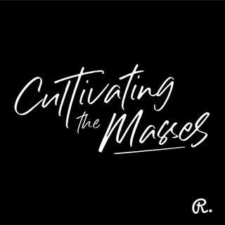 #CultivatingTheMasses 002 | Creating A Breakthrough