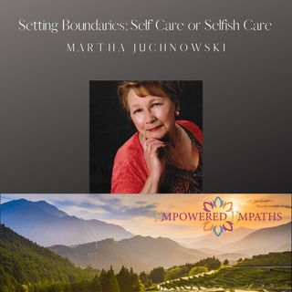 Setting Boundaries: Self Care or Selfish Care