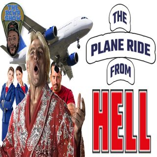 Plane Ride from Hell...The Ric Flair Apology Tour...F*ck Dreamer! The RCWR Show 9/21/21