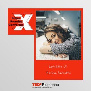 01 - Karina Barretto, sobre conhecer pessoas interessantes