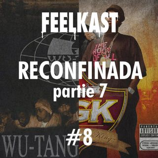 8: RECONFINADA #7 Wu-Tang Forever du Wu-Tang Clan / Underground Kingz des UGK