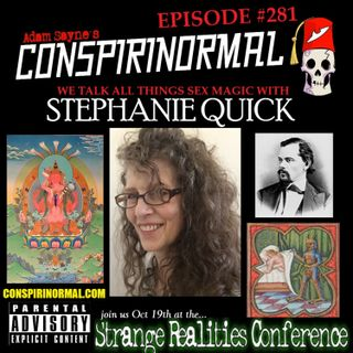 Conspirinormal Episode 281- Stephanie Quick (Sex Magick 101)