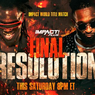 Episode #47: Impact Wrestling Final Resolution 2020 Review, Wrestling News, Results, and Steph Rant