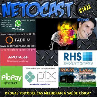 NETOCAST 1422 DE 12/052021 - Usuários de drogas psicodélicas tendem a ter melhor saúde física?