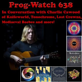 Episode 638 - In Conversation with Charlie Cawood of Knifeworld, Tonochrome, Lost Crowns, My Tricksy Spirit, and more
