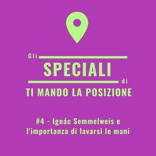 Speciale #5 - Ignác Semmelweis e l'importanza di lavarsi le mani