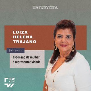 Luiza Trajano fala sobre ascensão da mulher e representatividade