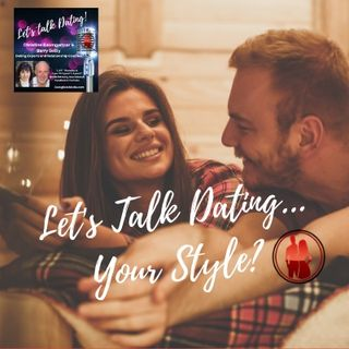 Let's Talk Dating...Your Style