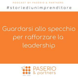 Ep.2 - Guardarsi allo specchio per rafforzare la leadership   Storie di un imprenditore