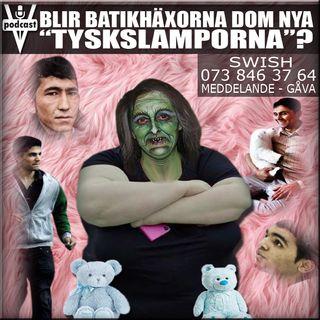 """BLIR BATIKHÄXORNA DOM NYA """"TYSKSLAMPORNA""""?"""