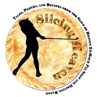 Slicing Heaven: Tales, Poetry & Recipes from Slice of Heaven 24-Hr Pie Shop and Driving Range