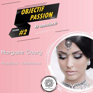 Objectif passion | Épisode 2 : Maquilleuse & Esthéticienne avec Morgane Gourg
