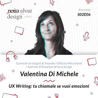 S02E06 - Valentina Di Michele - UX Writing: tu chiamale se vuoi emozioni