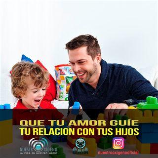NUESTRO OXÍGENO Que tu amor guíe tu relación con tus hijos - José Krikorian Choanikate