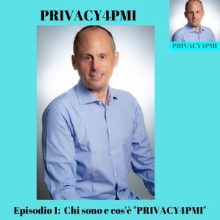 Episodio 1 - Chi sono e cos'è Privacy4PMI