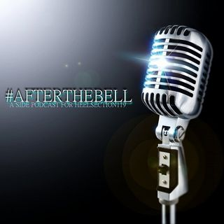After The Bell Ep. 8