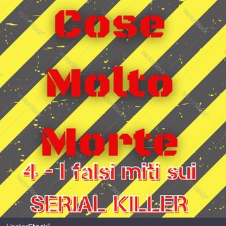 190 - Serial Killer - false credenze