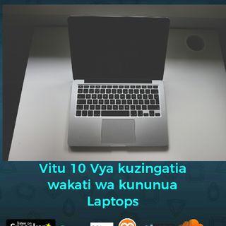 Episode 9 - Vitu 10 Vya Kuzingatia Wakati Wa Kununua Laptops