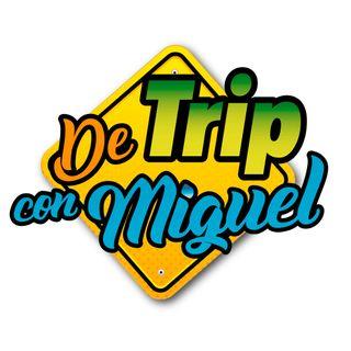 #DeTripconMiguel Episodio 15 Temporada 3