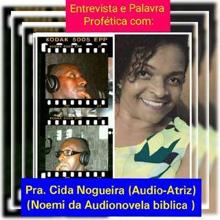 Presença da AUDIO-ATRIZ Pra. CIDA NOGUEIRA intérprete de NOEMI