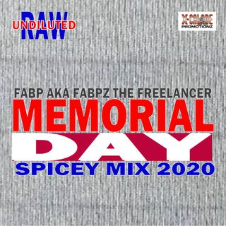 MEMORIAL DAY SPICEY MIX 2020 - FABP AKA FABPZ THE FREELANCER (CONTINUOUS PLAY)