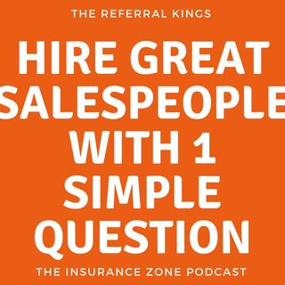 Hire GREAT Salespeople with One Simple Question