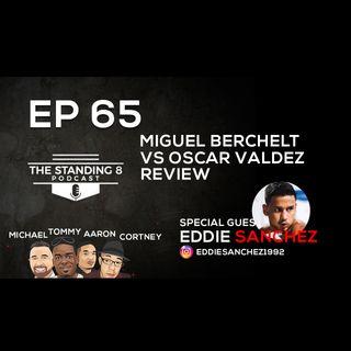 EP 65 | Oscar Valdez 10th Round KO of Miguel Berchelt and More | Special Guest Eddie Sanchez