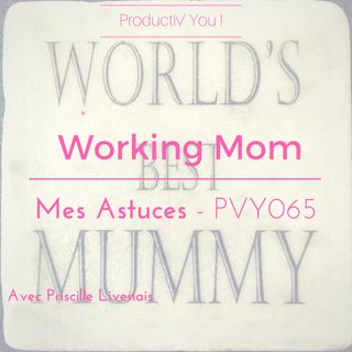 PVY065 ASTUCES DE WORKING MOM