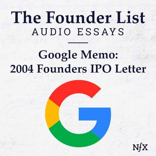 The Founder List: 2004 Founder's IPO Letter from Google (Famous Memos)
