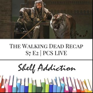 Ep 40: The Walking Dead Recap S7 E2 | PCS LIVE