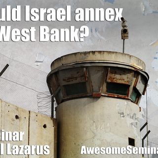 Should Israel annex the West Bank