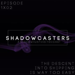 Episode 1x02: The Descent into Shipping Is Way Too Easy