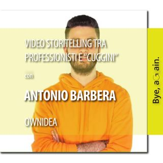 "23. Video storytelling tra professionisti e ""cuggini"" - Intervista ad Antonio Barbera"