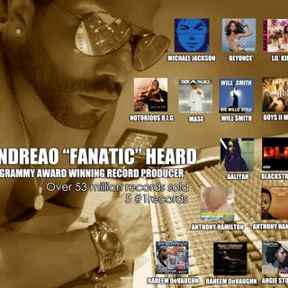 "Multi-platinum Grammy Producer  Andreao ""Fanatic"" Heard  (Beyonce'/Michael Jackson/Will Smith)"